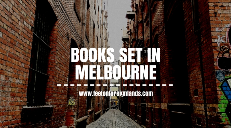 Books set in Melbourne: www.feetonforeignlands.com